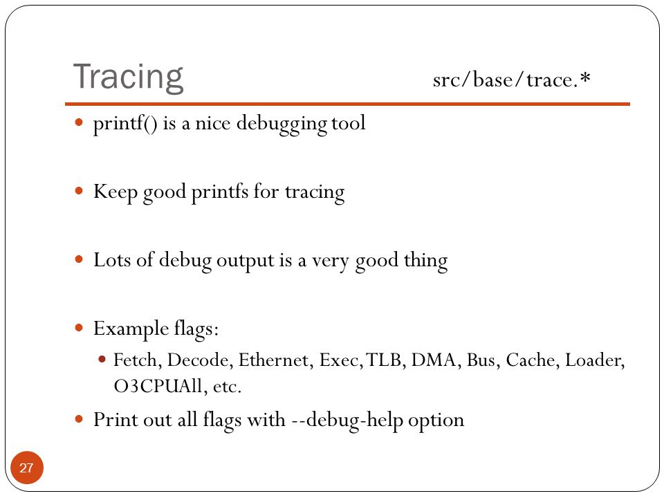 Tracing src/base/trace.* printf() is a nice debugging tool