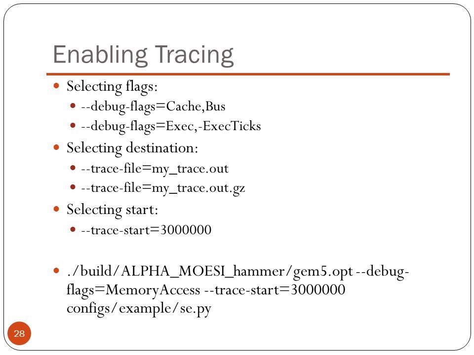 Enabling Tracing Selecting flags: Selecting destination: