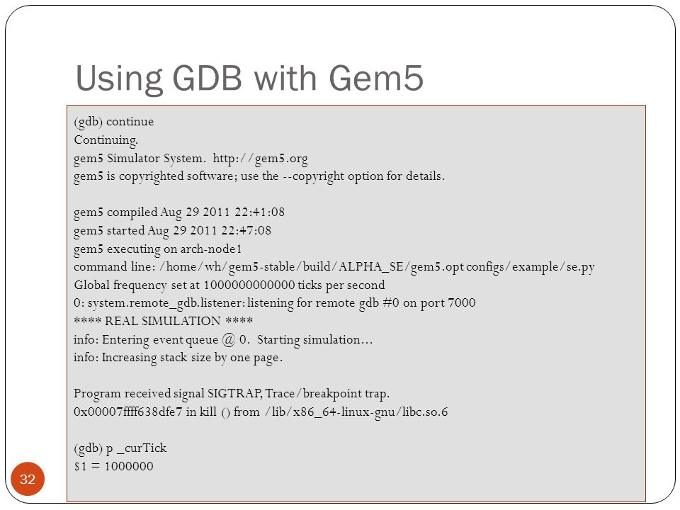 Using GDB with Gem5 (gdb) continue Continuing.
