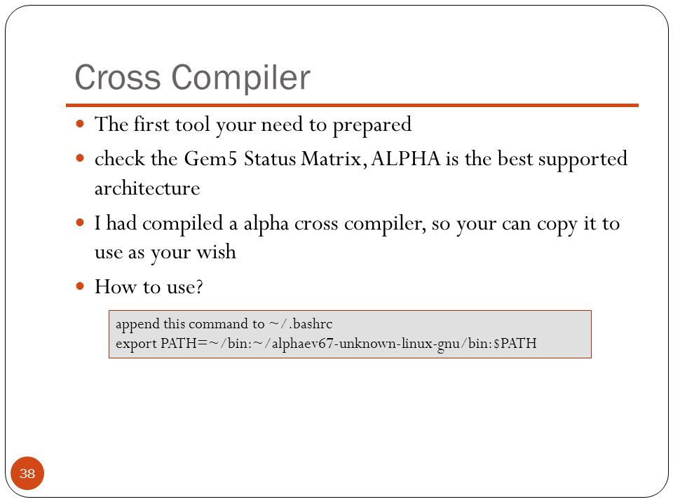 Cross Compiler The first tool your need to prepared