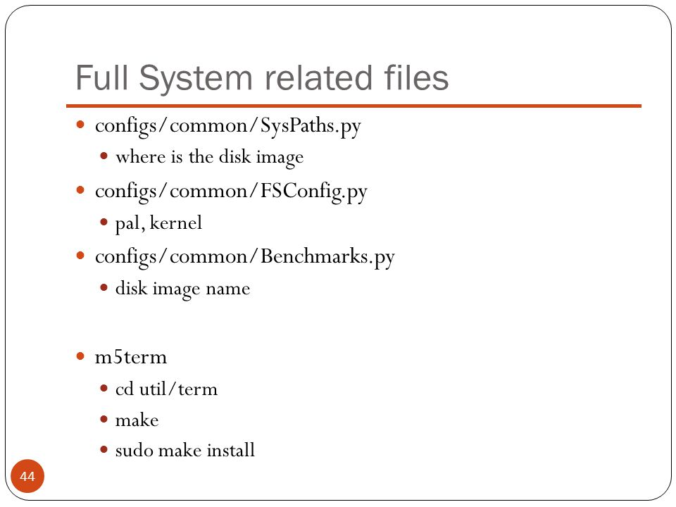 Full System related files