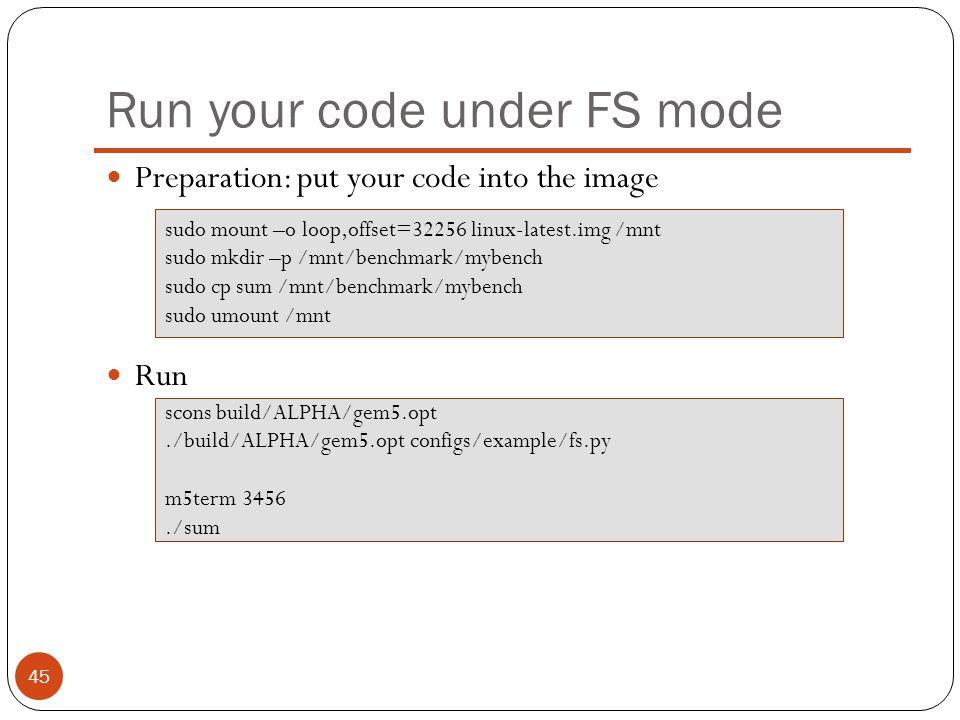 Run your code under FS mode