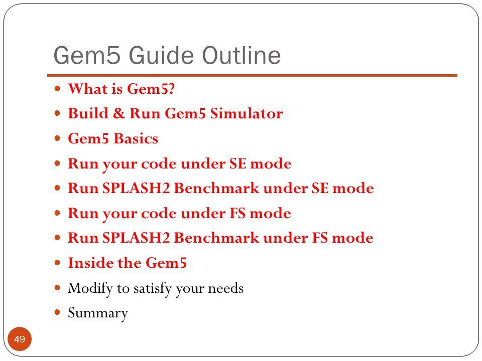 Gem5 Guide Outline What is Gem5 Build & Run Gem5 Simulator