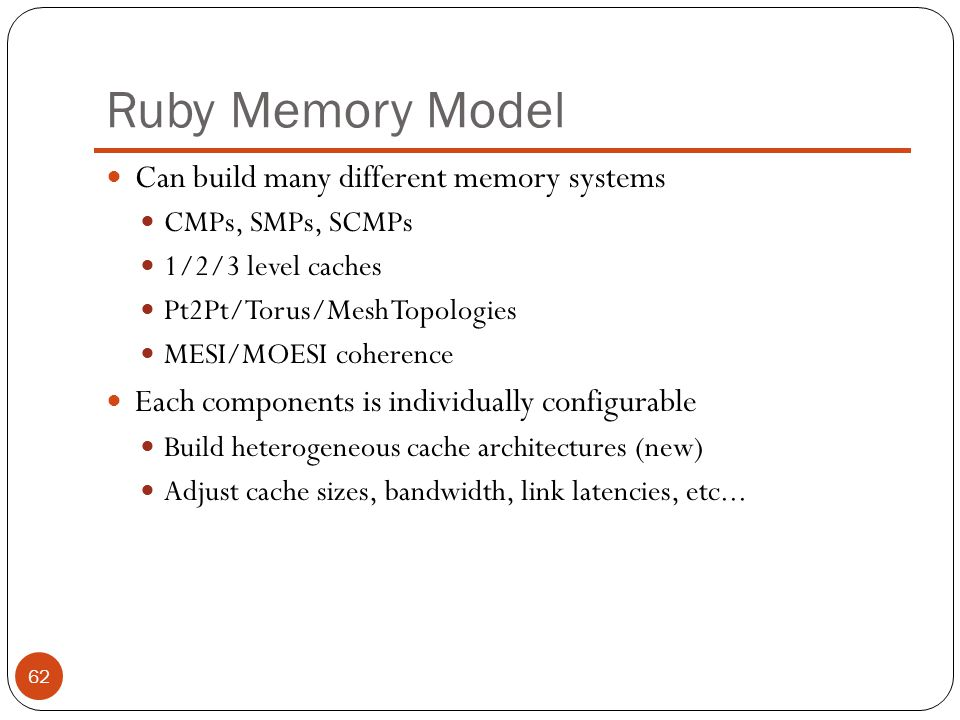 Ruby Memory Model Can build many different memory systems
