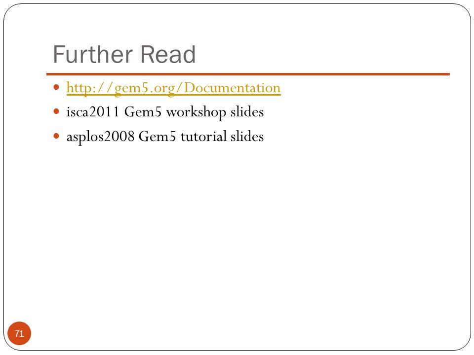 Further Read http://gem5.org/Documentation