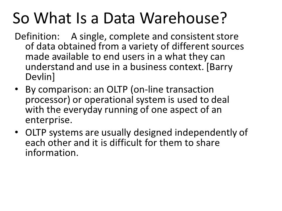 So What Is a Data Warehouse