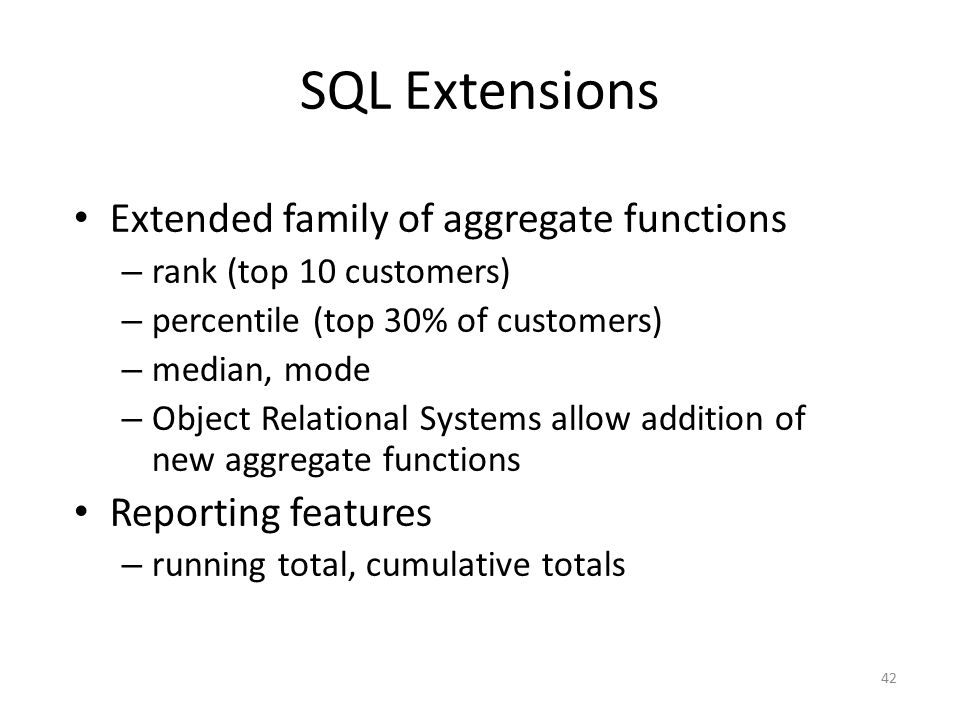 SQL Extensions Extended family of aggregate functions