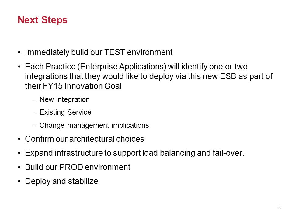 Next Steps Immediately build our TEST environment