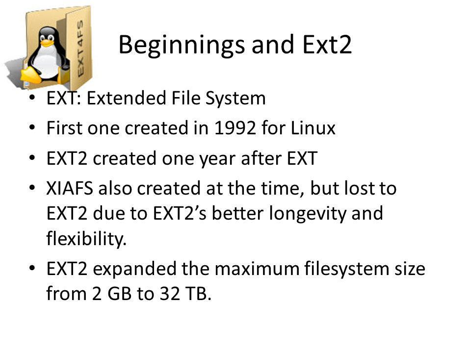 Beginnings and Ext2 EXT: Extended File System