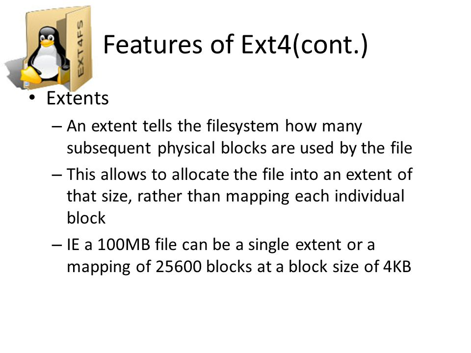 Features of Ext4(cont.) Extents
