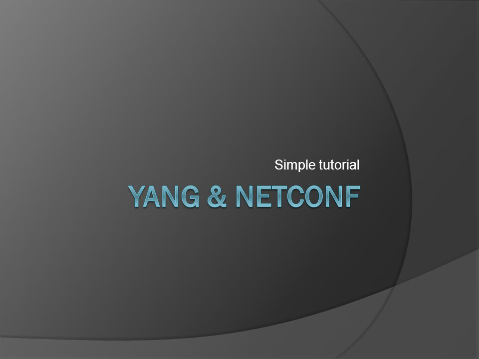 Simple tutorial Yang & Netconf