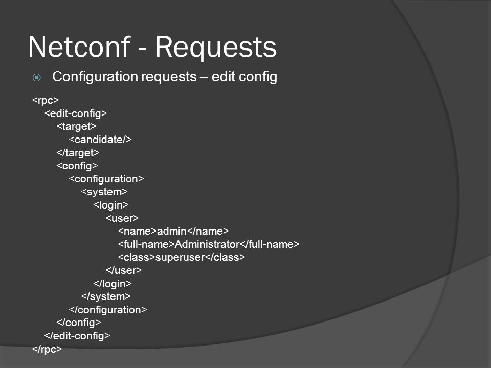 Netconf - Requests Configuration requests – edit config <rpc>