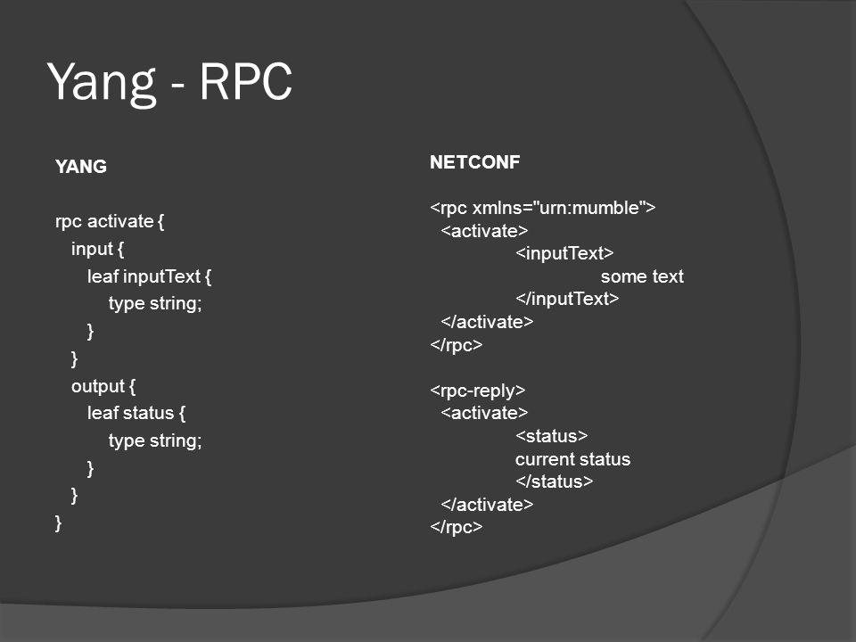 Yang - RPC NETCONF YANG <rpc xmlns= urn:mumble > rpc activate {