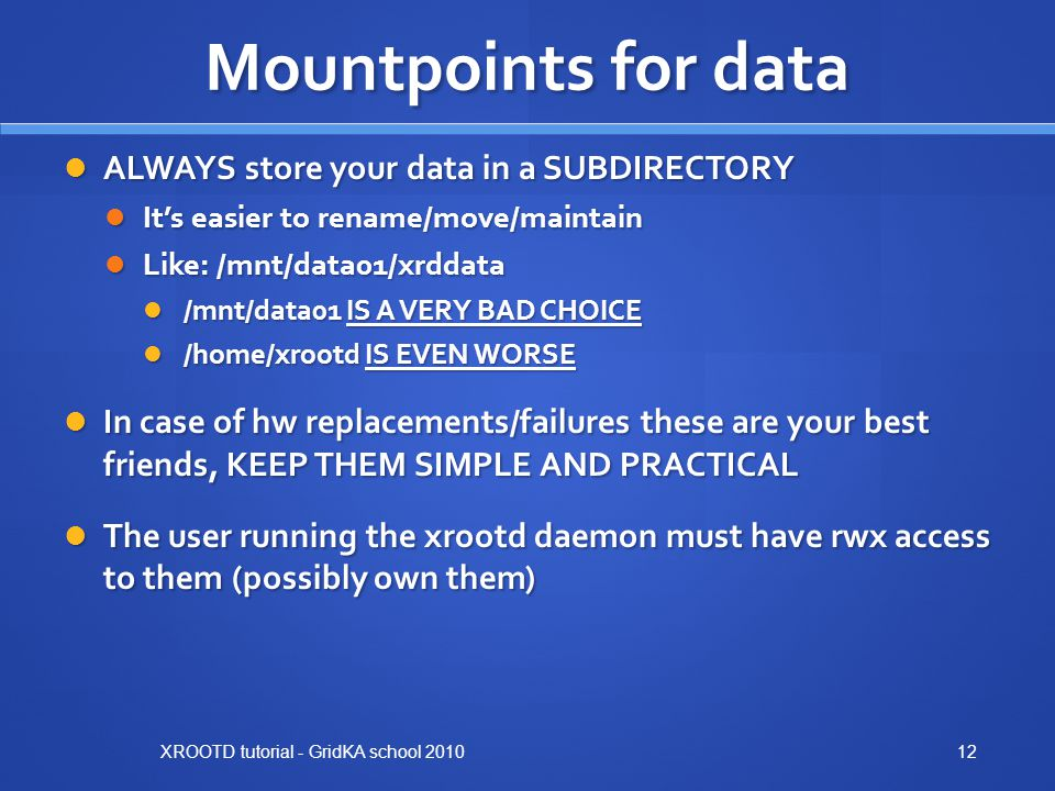 Mountpoints for data ALWAYS store your data in a SUBDIRECTORY