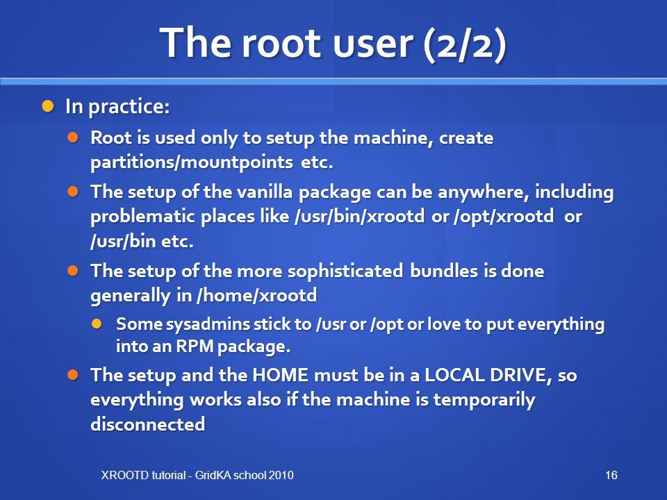 The root user (2/2) In practice: