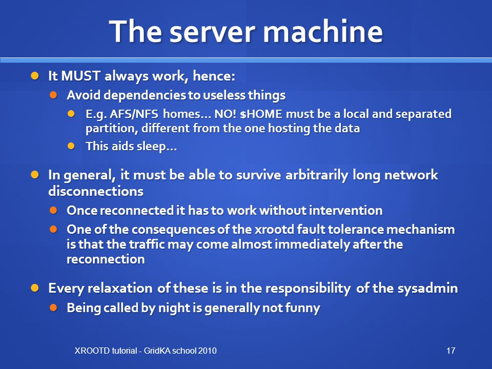 The server machine It MUST always work, hence: