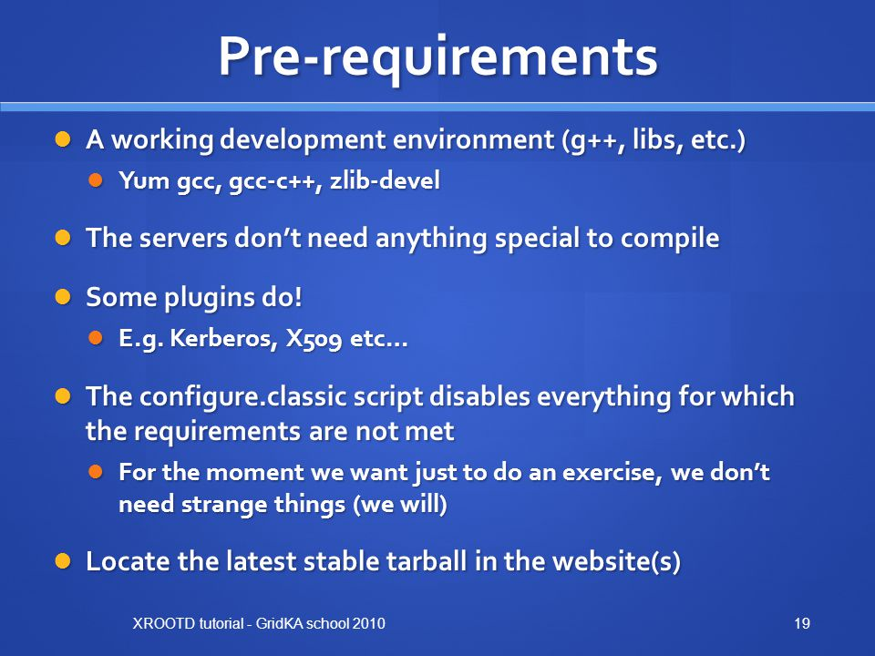 Pre-requirements A working development environment (g++, libs, etc.)
