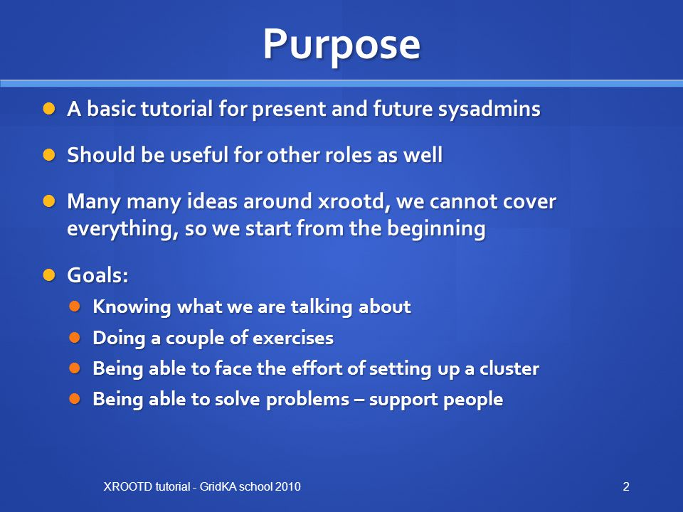 Purpose A basic tutorial for present and future sysadmins