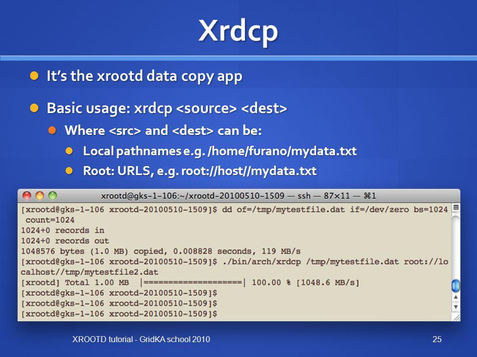 Xrdcp It's the xrootd data copy app