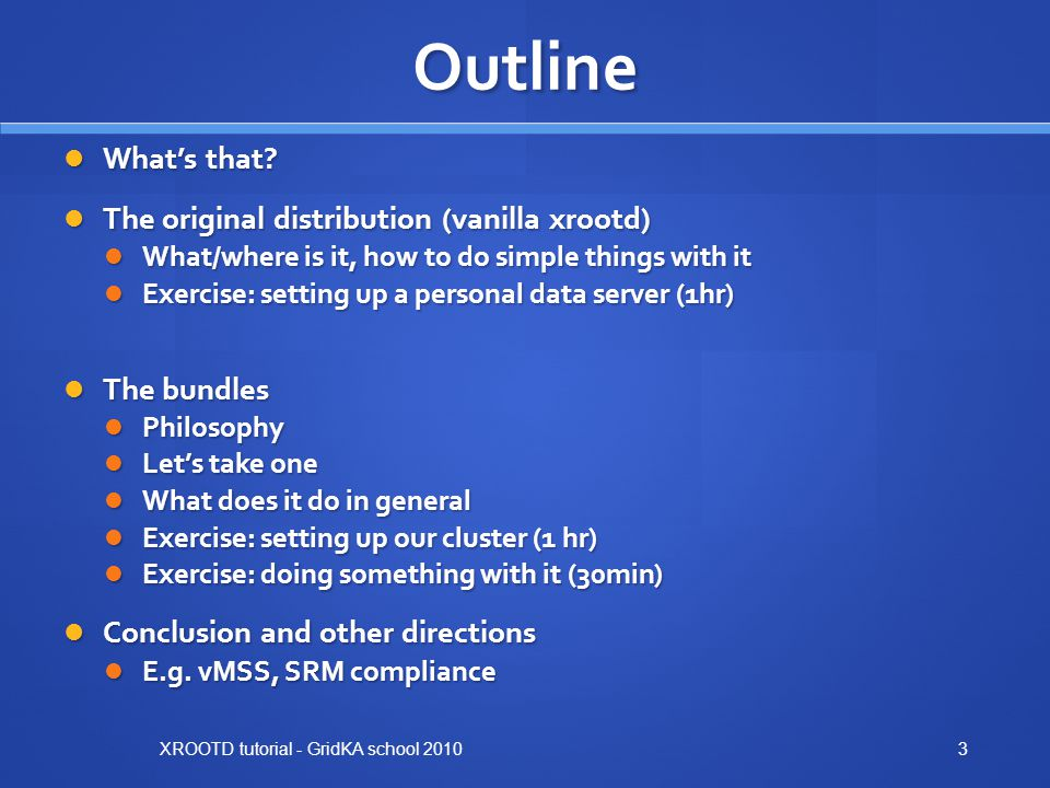 Outline What's that The original distribution (vanilla xrootd)