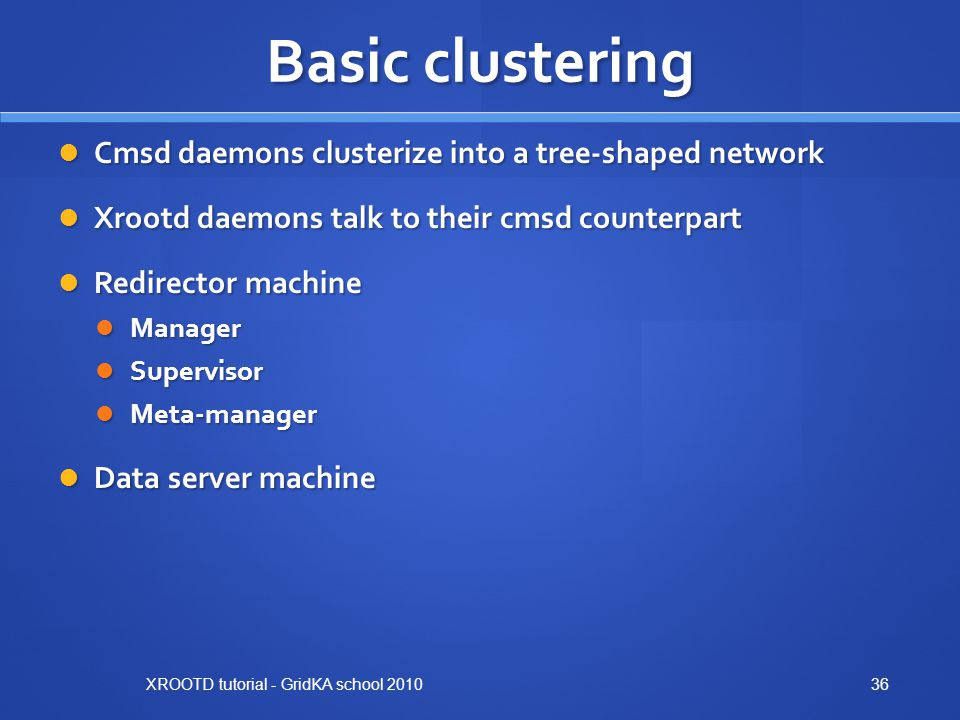Basic clustering Cmsd daemons clusterize into a tree-shaped network