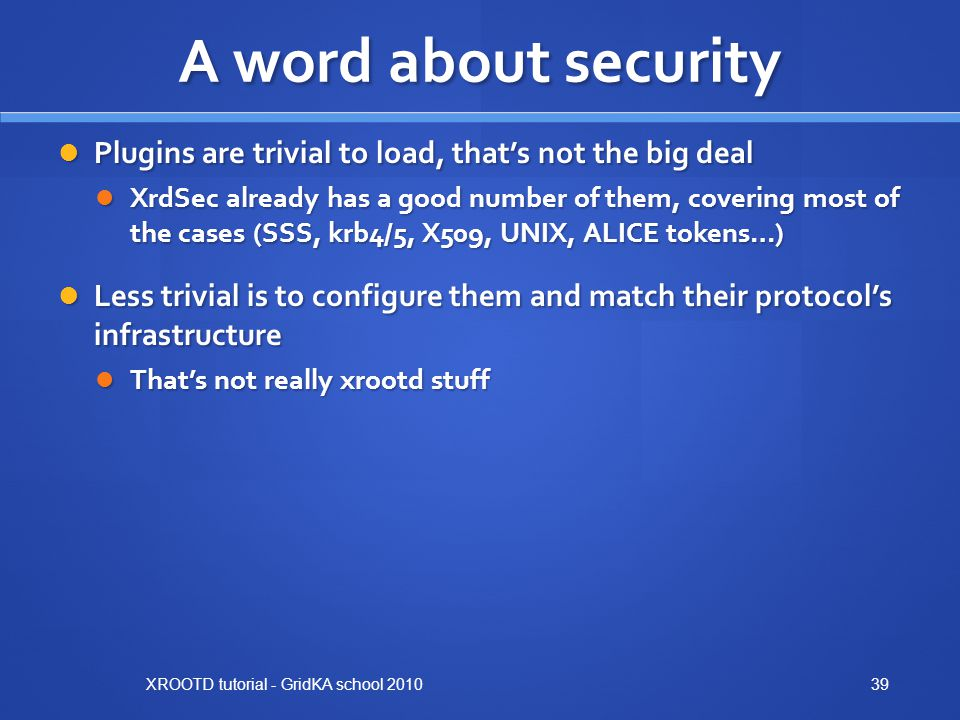 A word about security Plugins are trivial to load, that's not the big deal.