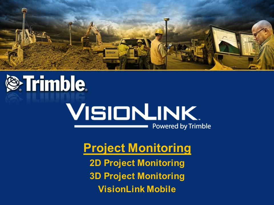 Project Monitoring 2D Project Monitoring 3D Project Monitoring