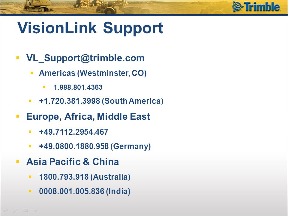 VisionLink Support VL_Support@trimble.com Europe, Africa, Middle East