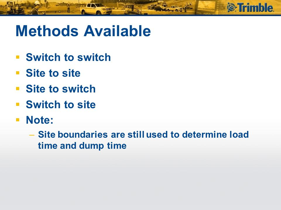 Methods Available Switch to switch Site to site Site to switch