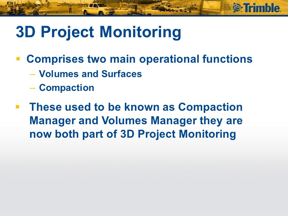 3D Project Monitoring Comprises two main operational functions