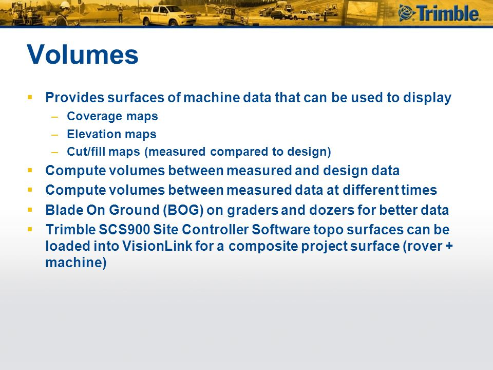 Volumes Provides surfaces of machine data that can be used to display