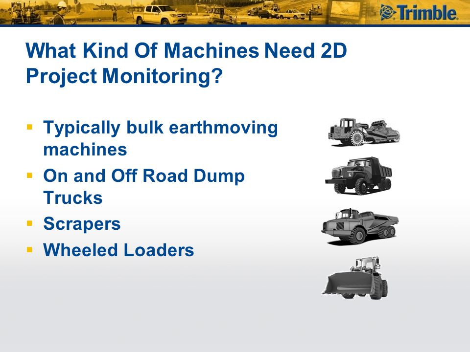 What Kind Of Machines Need 2D Project Monitoring