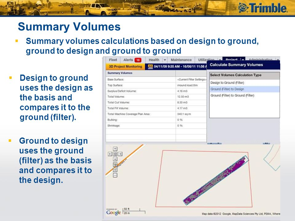 Summary Volumes Summary volumes calculations based on design to ground, ground to design and ground to ground.
