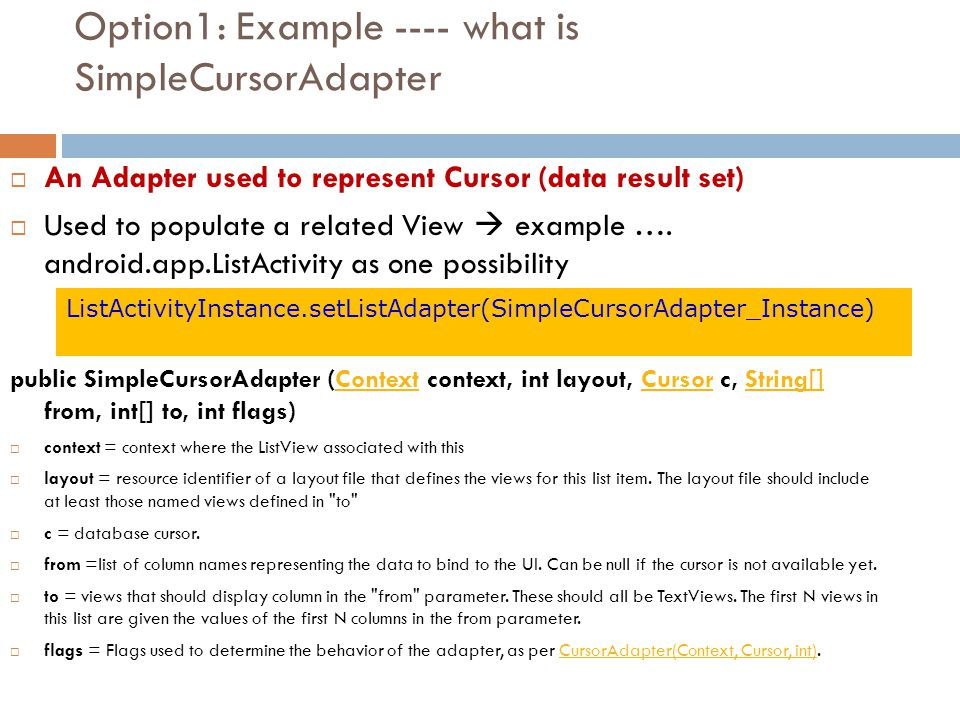 Option1: Example ---- what is SimpleCursorAdapter