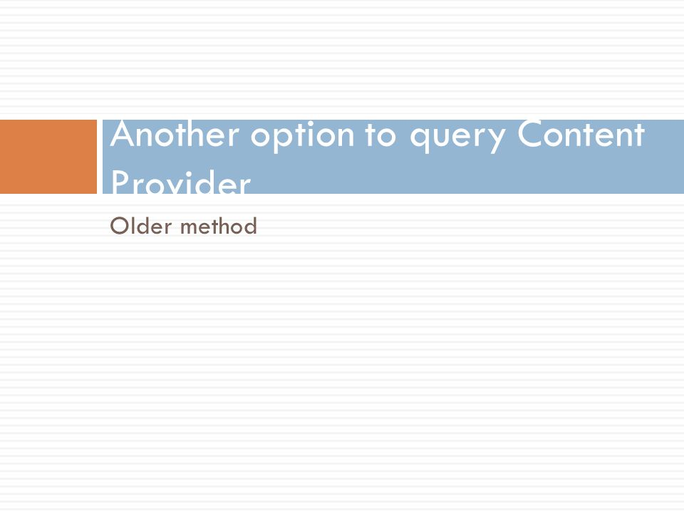 Another option to query Content Provider