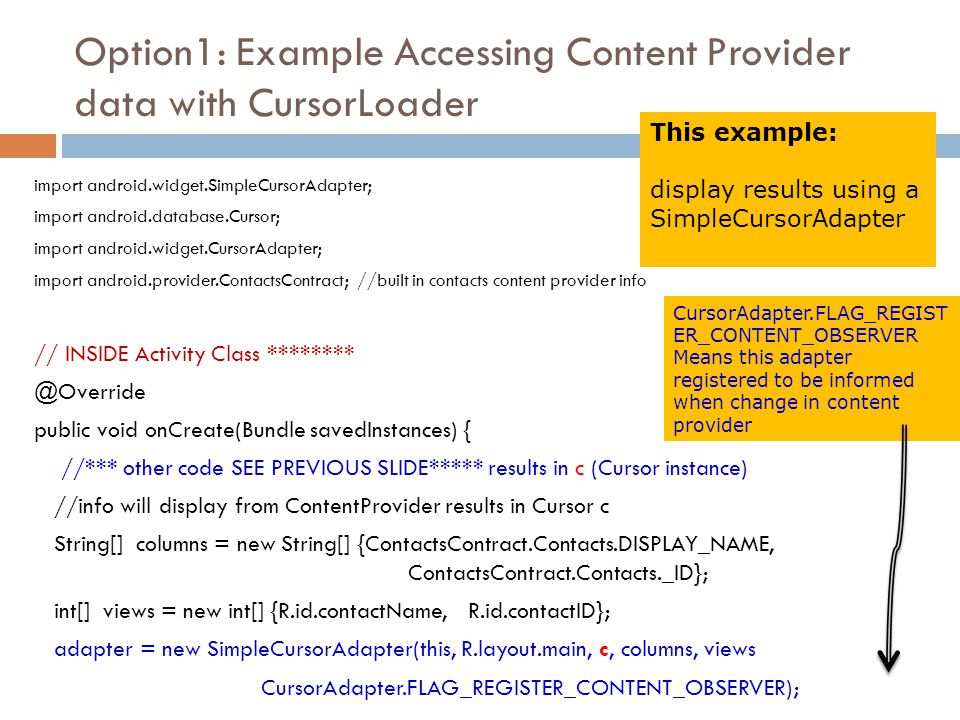 Option1: Example Accessing Content Provider data with CursorLoader