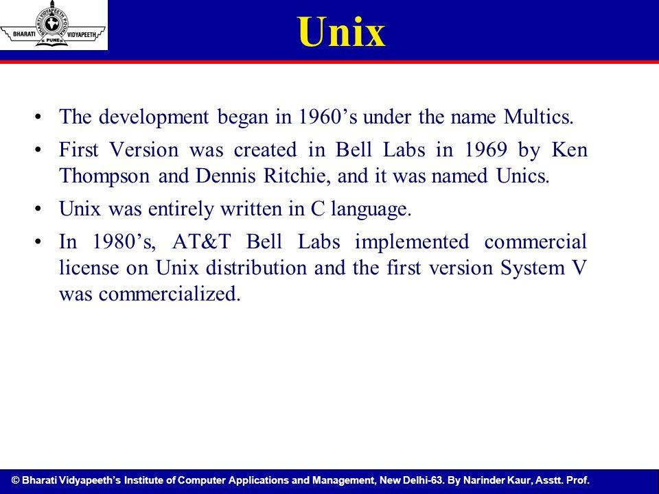 Unix The development began in 1960's under the name Multics.