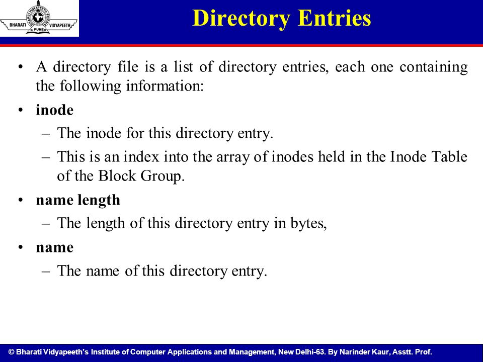 Directory Entries A directory file is a list of directory entries, each one containing the following information: