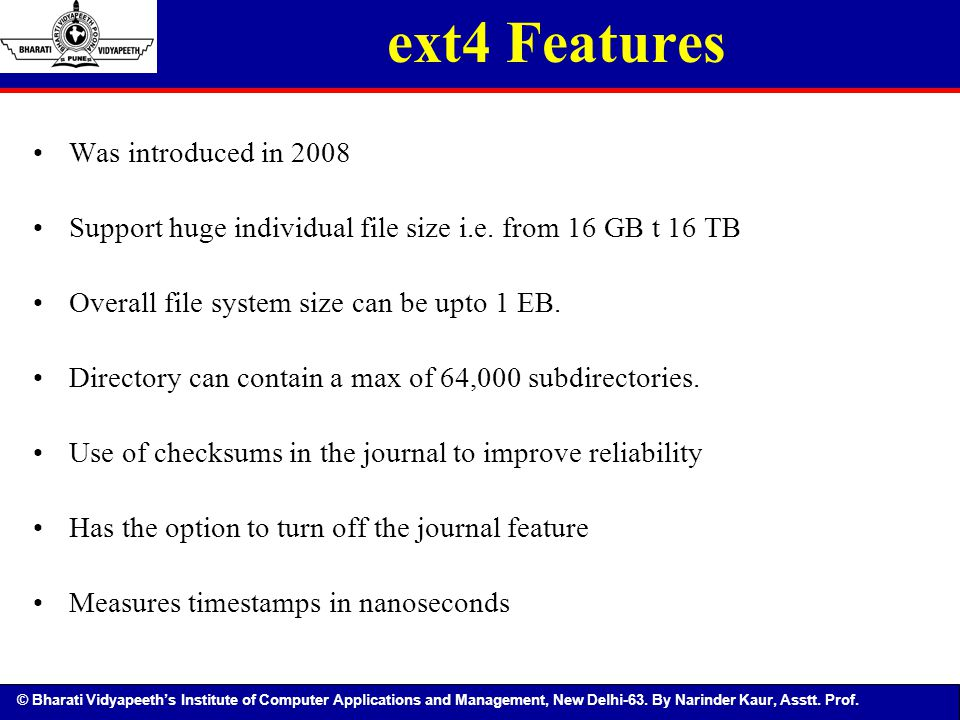 ext4 Features Was introduced in 2008