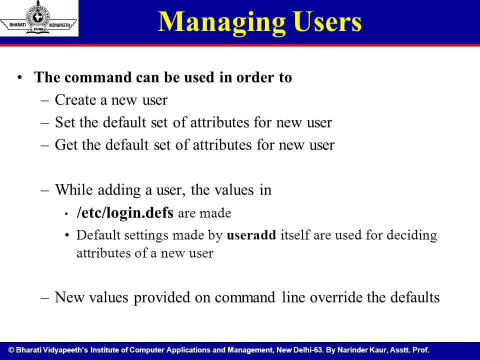 Managing Users /etc/login.defs are made