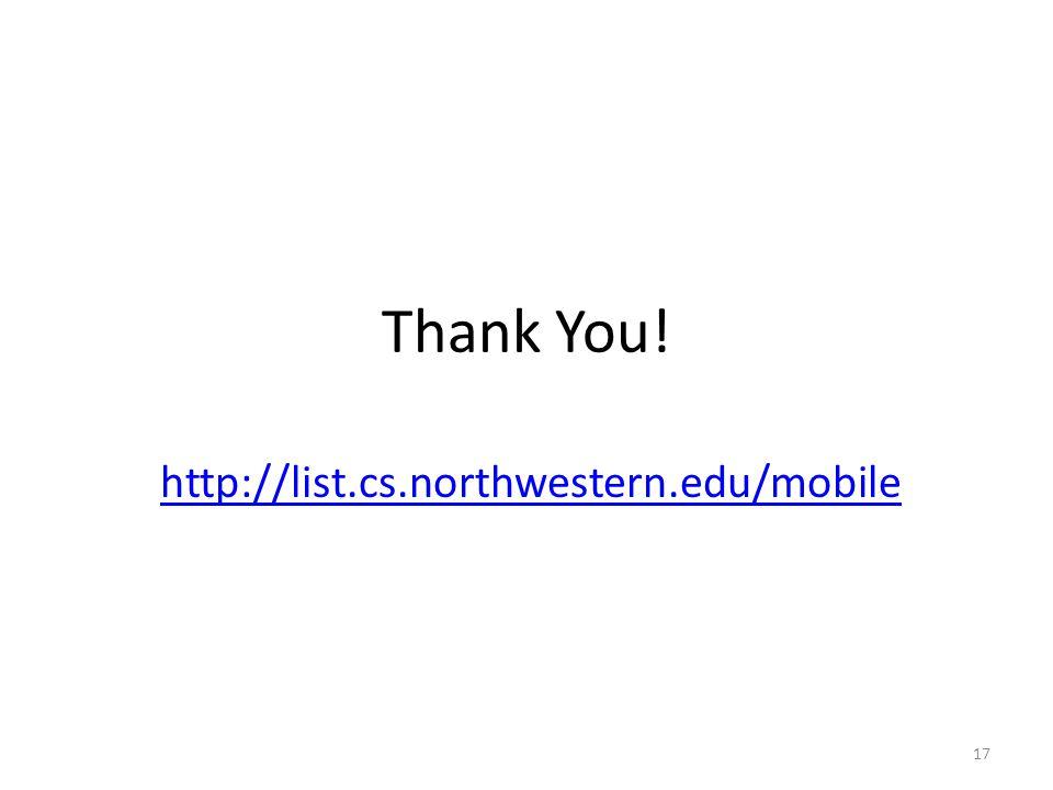 Thank You! http://list.cs.northwestern.edu/mobile