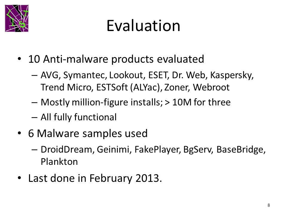 Evaluation 10 Anti-malware products evaluated 6 Malware samples used