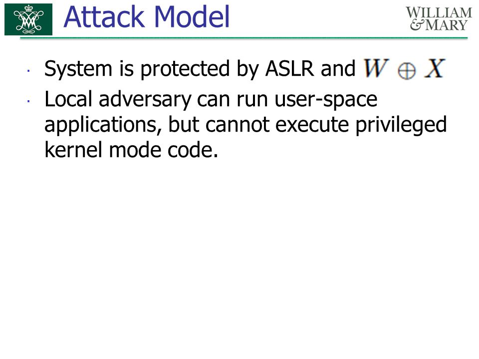 Attack Model System is protected by ASLR and