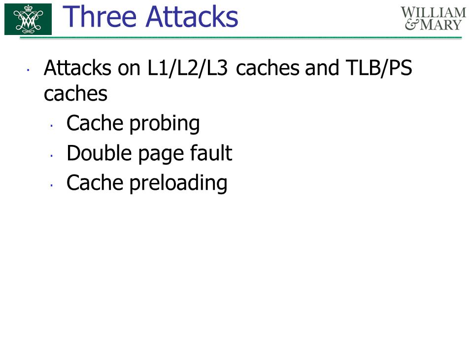 Three Attacks Attacks on L1/L2/L3 caches and TLB/PS caches