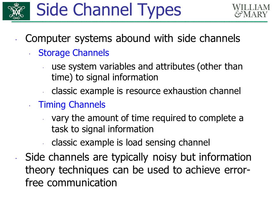 Side Channel Types Computer systems abound with side channels