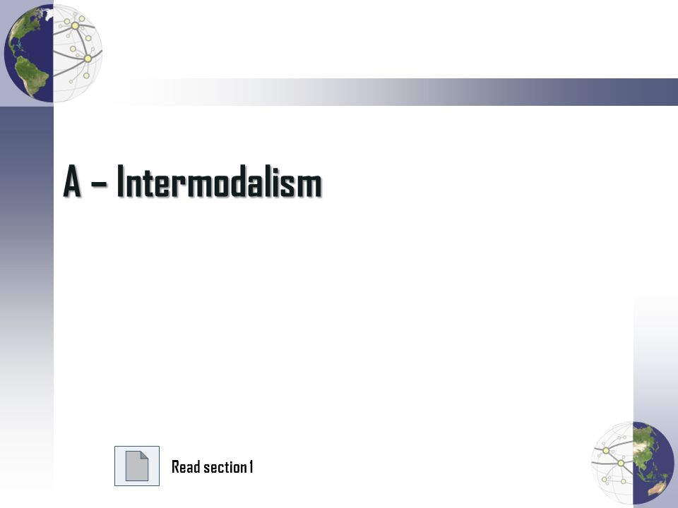 A – Intermodalism Read section 1