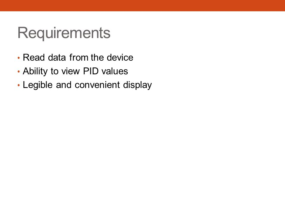 Requirements Read data from the device Ability to view PID values