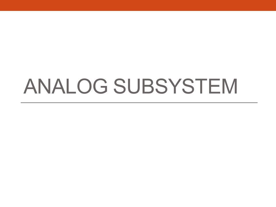 Analog Subsystem
