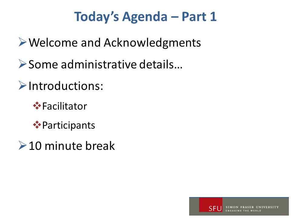 Today's Agenda – Part 1 Welcome and Acknowledgments