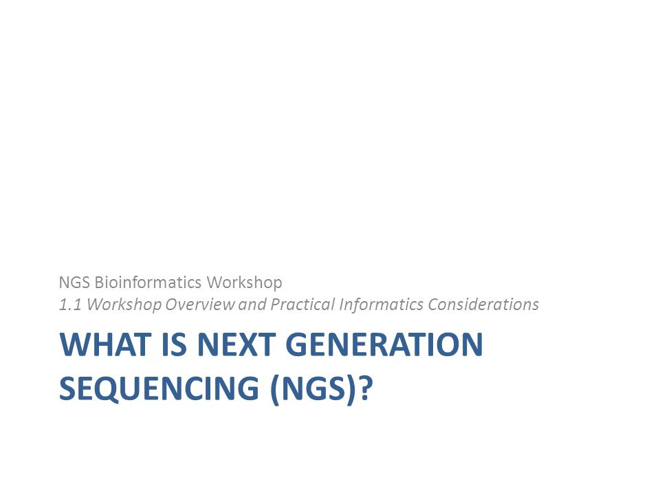 What is Next Generation Sequencing (ngs)
